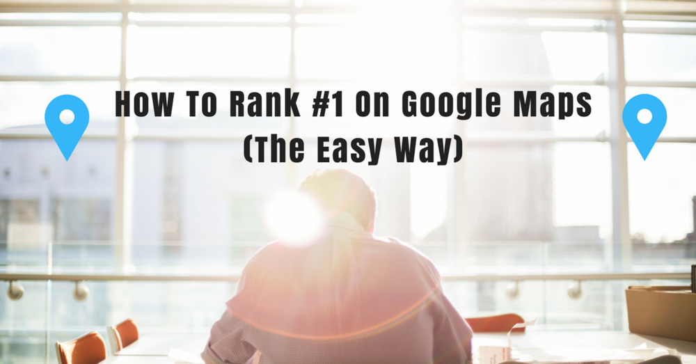 How To Rank #1 On Google Maps _ 5 Tips for Ranking on Google Maps.png
