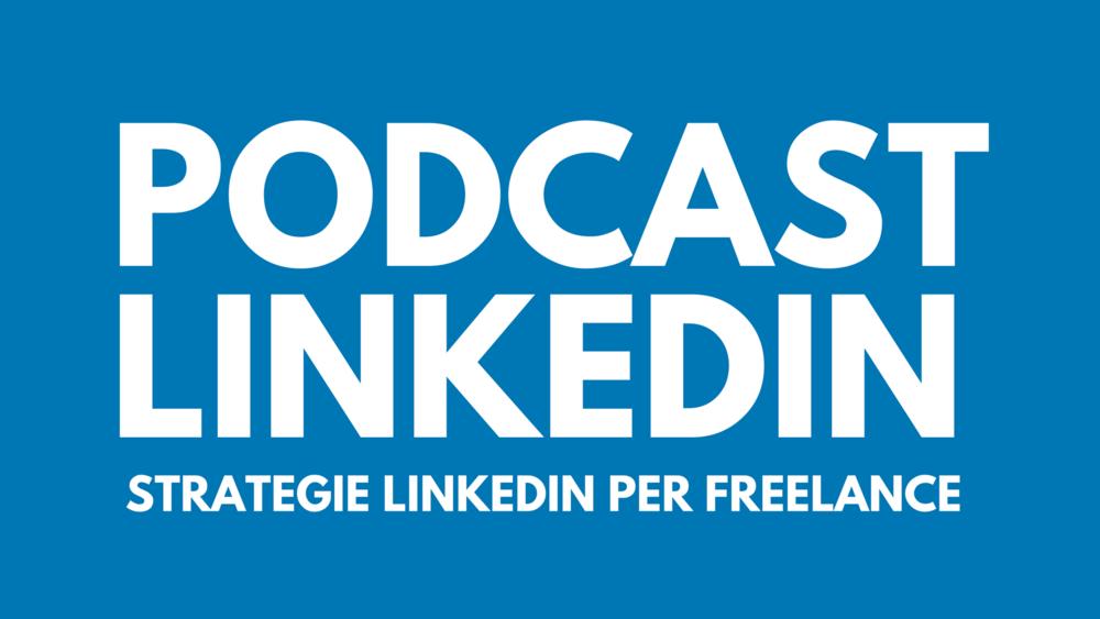 Podcast LinkedIn - Il primo podcast italiano sulle strategie LinkedIn per Freelance ti aiuta a tenerti in aggiornamento su come utilizzare questo strumento mentre sei in macchina o mentre fai delle attività che ti permettono di formarti ascoltando. Il podcast è ascoltabile su iTunes e Spreaker.