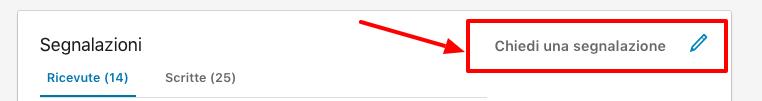 """Vai sul tuo profilo LinkedIn e clicca su """"Chiedi una segnalazione""""."""