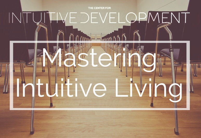 mastering intuitive living