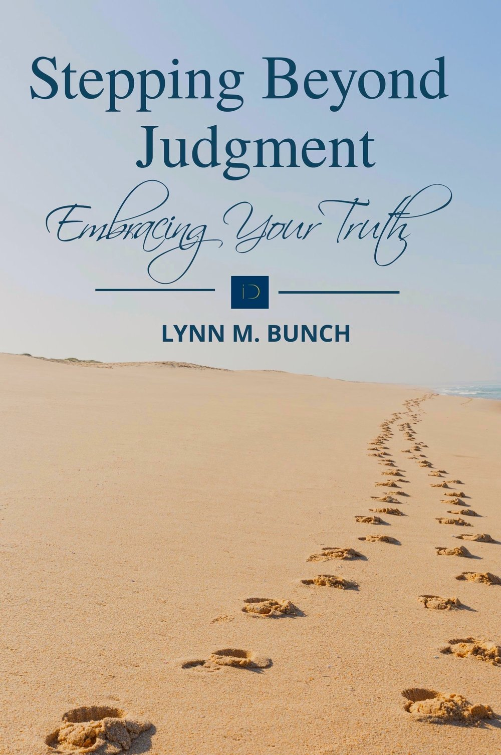 Stepping Beyond Judgment   is an intimate memoir of how to peacefully overcome the intense struggles in our lives. Through her unique and often tumultuous stories, Lynn takes the reader through the necessary steps to live a life devoid of pain, struggle and fear, in order to enjoy the peace and bliss every human desires and deserves.