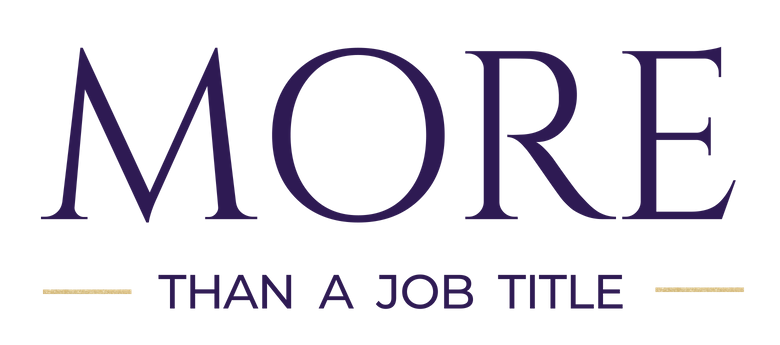 MORE than a Job Title.png