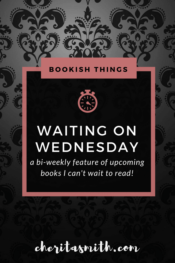 Waiting on Wednesday - Upcoming Books I'm Excited For