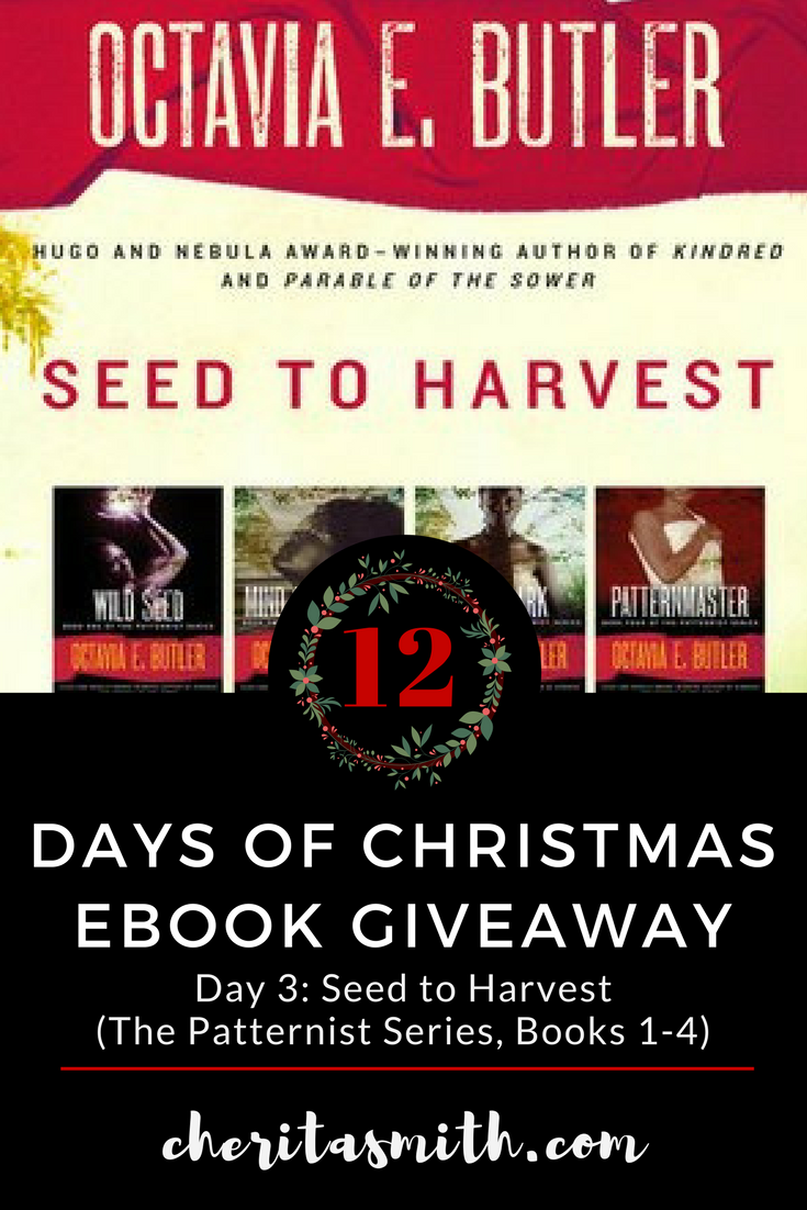 12 Days of Christmas Giveaway - Day 3: Octavia Butler's Seed to Harvest