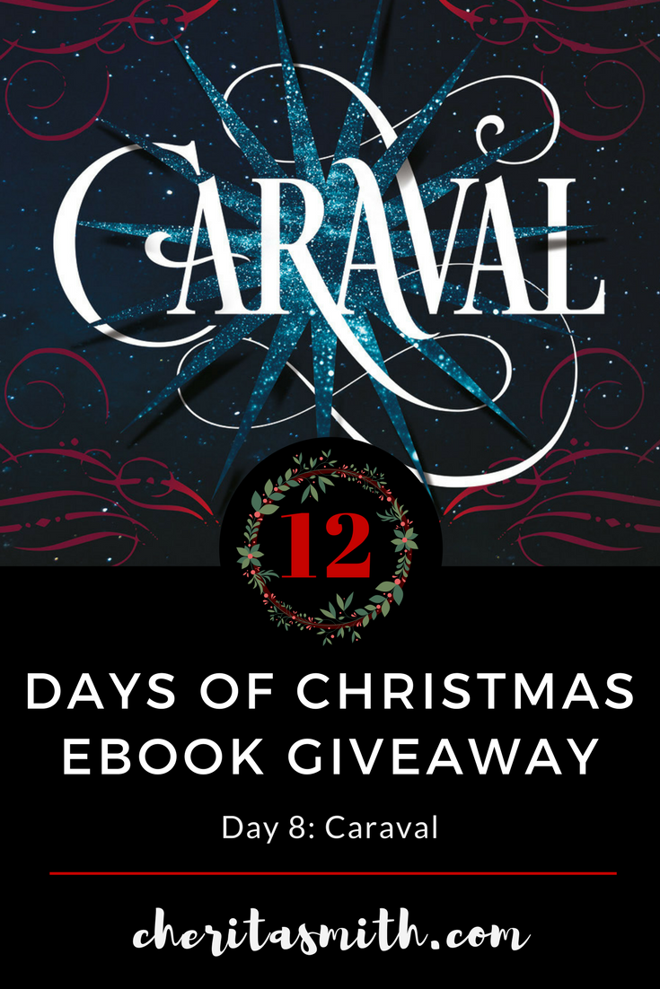 12 Days of Christmas Ebook Giveaway - Day 8: Caraval