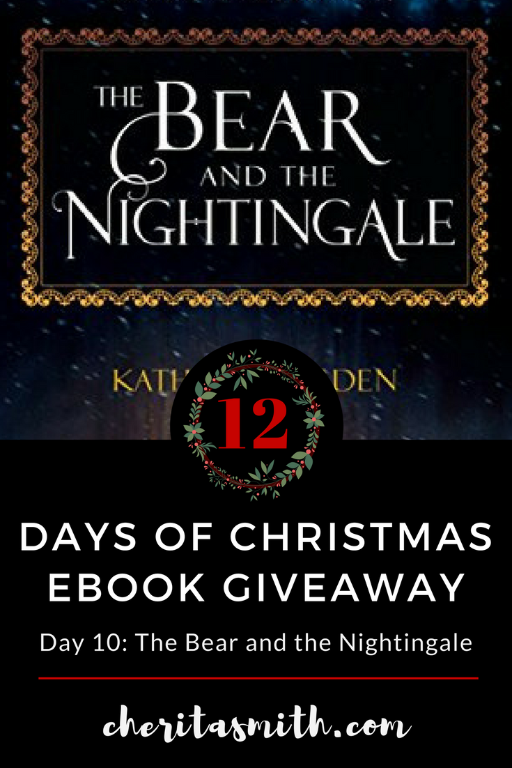 Day 10 of christmas ebook giveaway extravaganza cherita smith 12 days of christmas ebook giveaway day 10 the bear and the nightingale fandeluxe Images