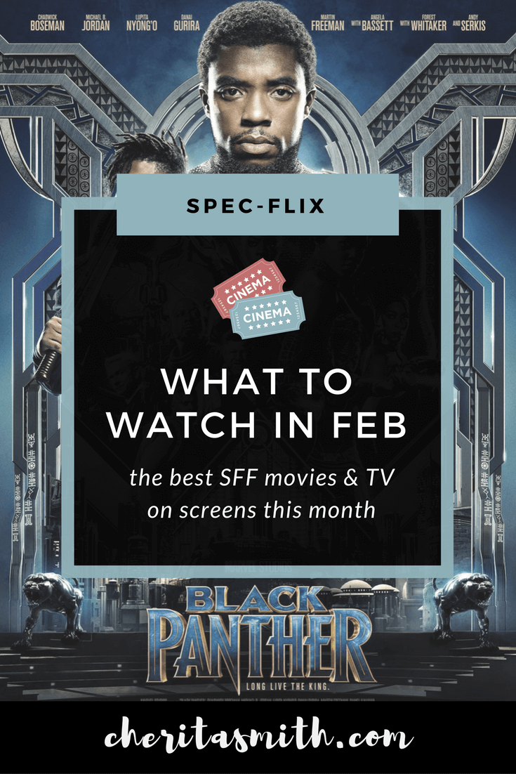 The Best SFF Movies & TV to Watch in February