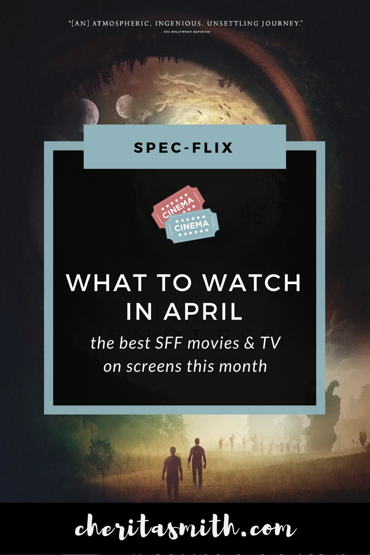 What to Watch This Month: The Best SFF Movies & TV in April
