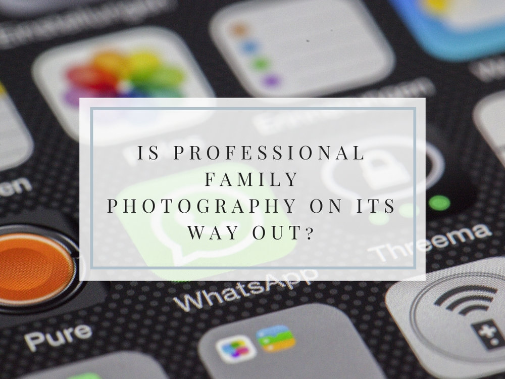 Is professional Family photography on it's way out?-3.jpg
