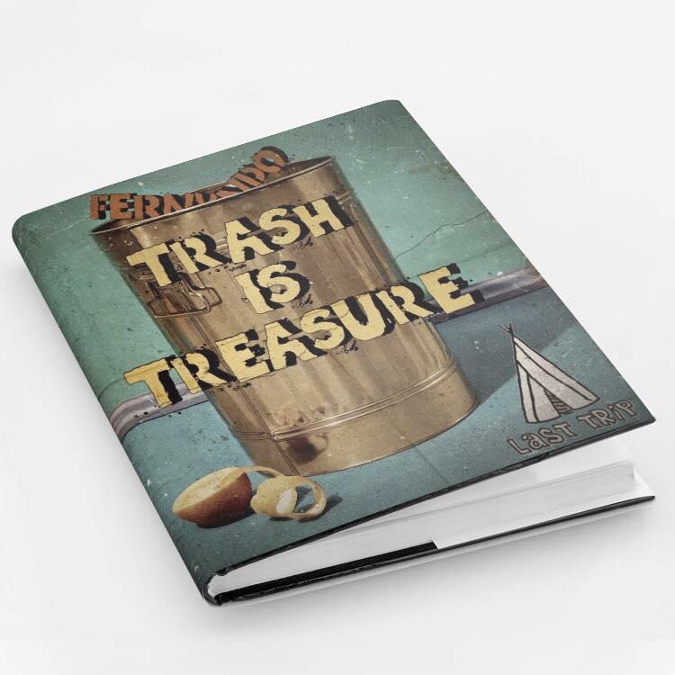 Trash is Treasure - Fernvndo