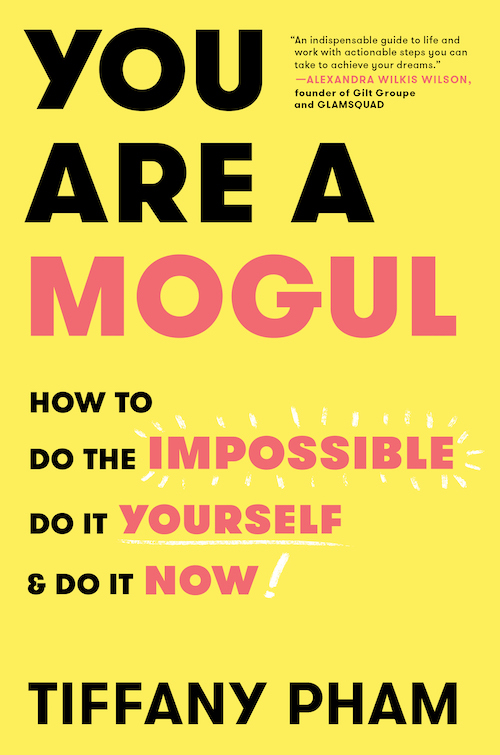 You Are a Mogul - Tiffany Pham