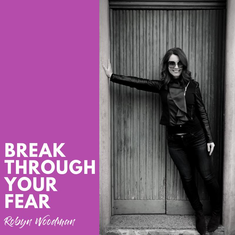 Break Through Your Fear