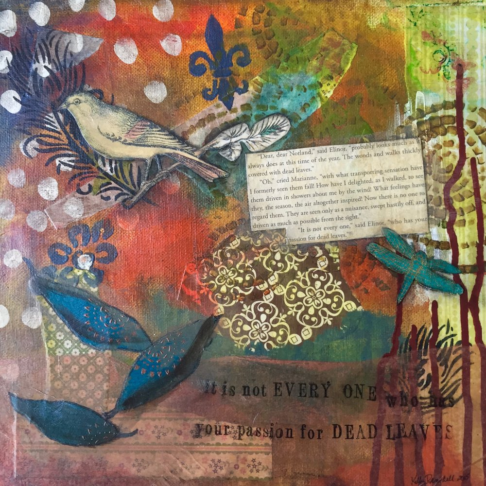"12""x12"" collage and mixed media on canvas with excerpt from Sense & Sensibility by Jane Austen and hand-stamped pull quote. $200"