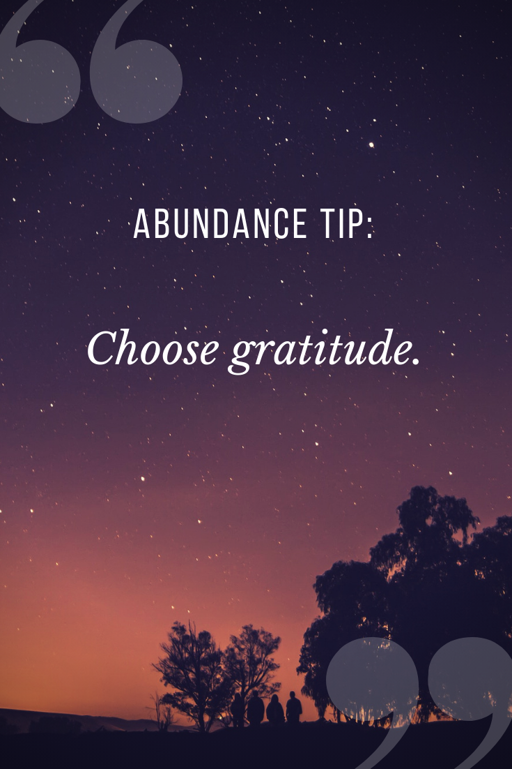 Gratitude creates abundance - A small regular practice can turn your attitude around.