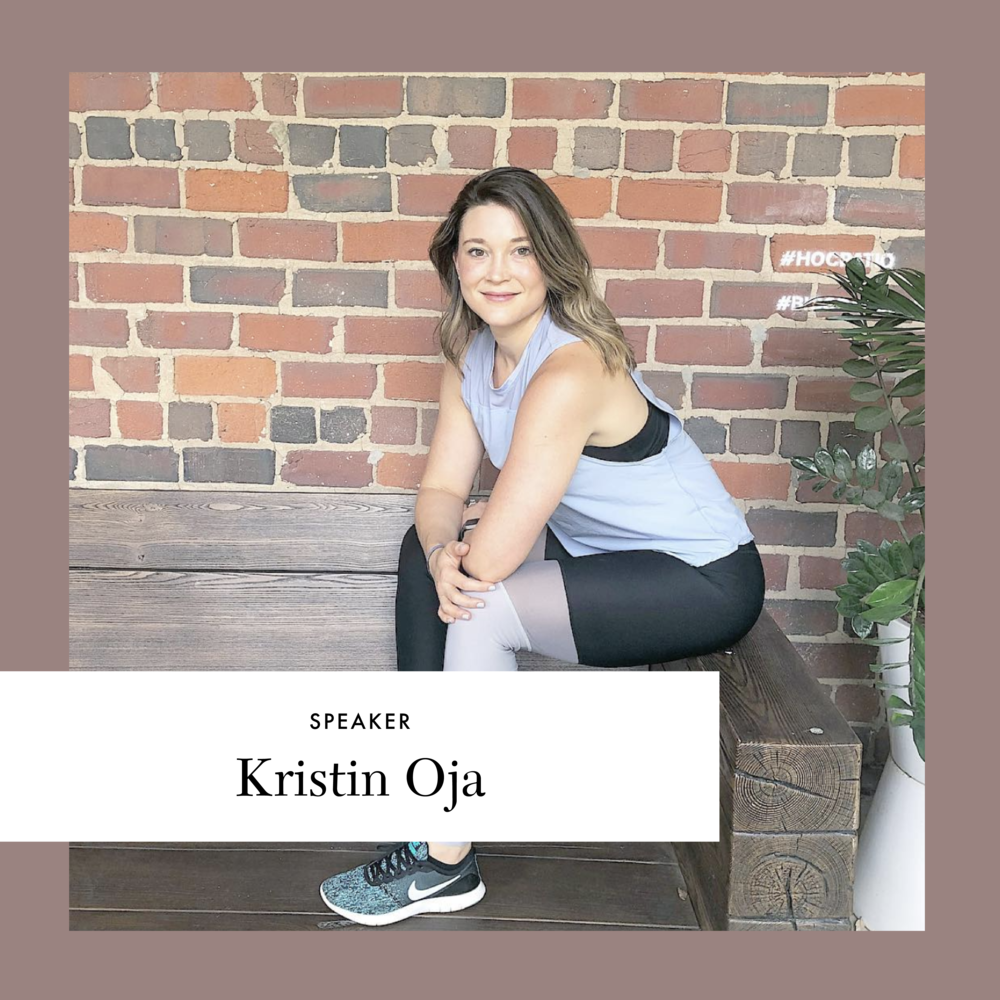 Kristin Oja | SPEAKER   Entrepreneur, Doctor of Nursing, founder of  STAT Wellness , personal trainer, and student of functional medicine.