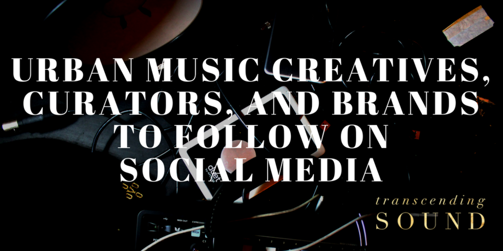 urban-music-creatives-curators-and-brands-to-follow-on-social-media-post-graphic.png