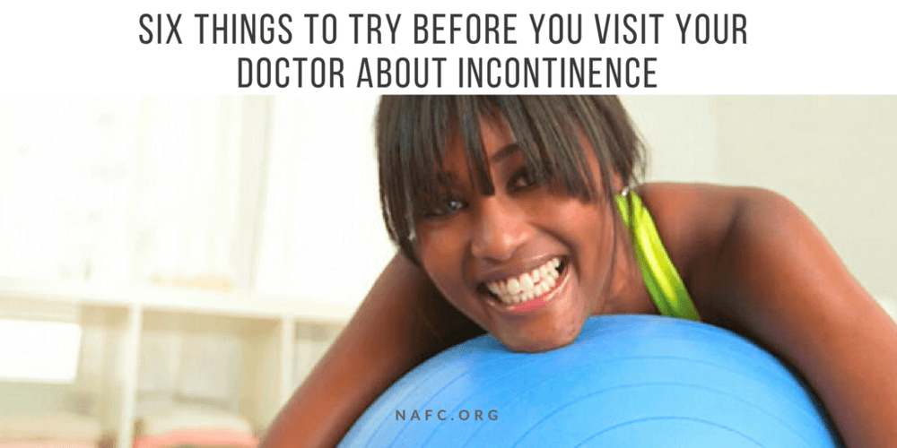 6 Things To Try Before You Visit Your Doctor For Incontinence
