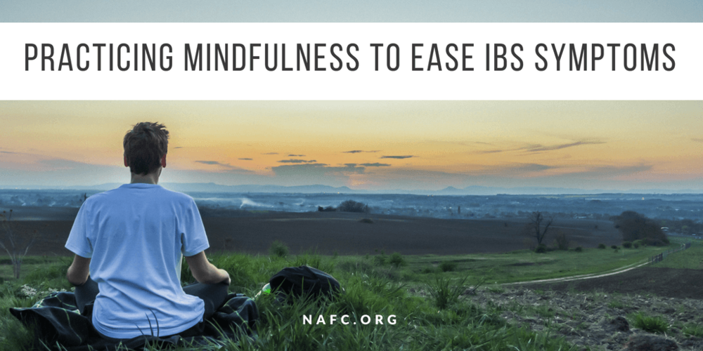 Practicing Mindfulness To Ease IBS Symptoms