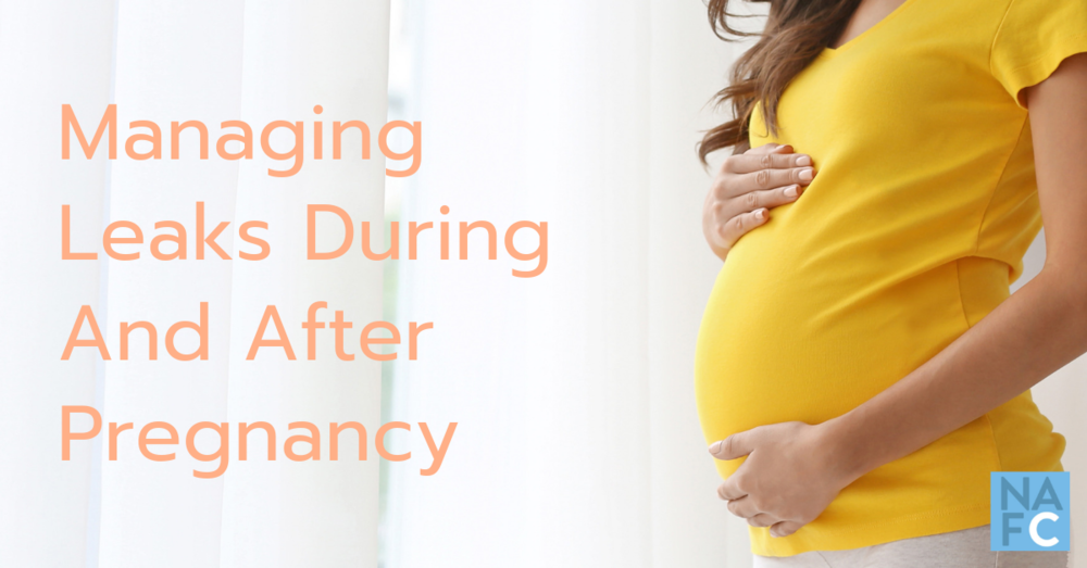 How To Manage Leaks During And After Pregnancy