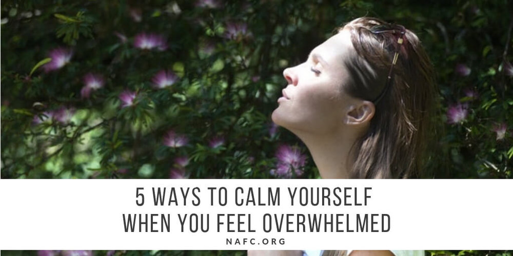 5 Ways To Calm Yourself When You Feel Overwhelmed