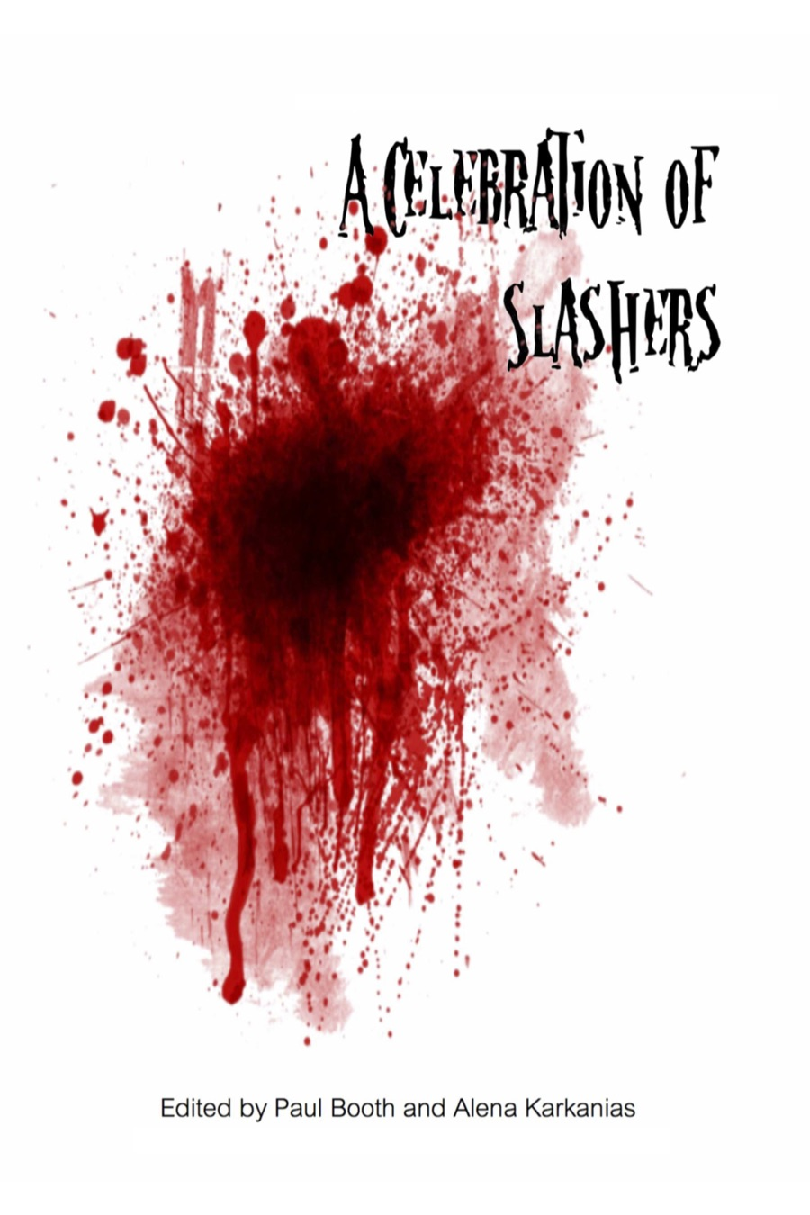 A Celebration of Slashers - In celebration of the sixth annual DePaul Pop Culture Conference, this book collects essays, thoughts, and contributions from participants at the 2018 Celebration of Slashers. With a contribution from Keynote speaker Rachel Talalay!Proceeds from the sale of this volume benefit Global Girl Media!