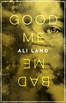 Good Me, Bad Me by Ali Land book cover image