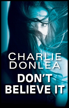 Don't Believe It by Charlie Donlea book cover image.jpg