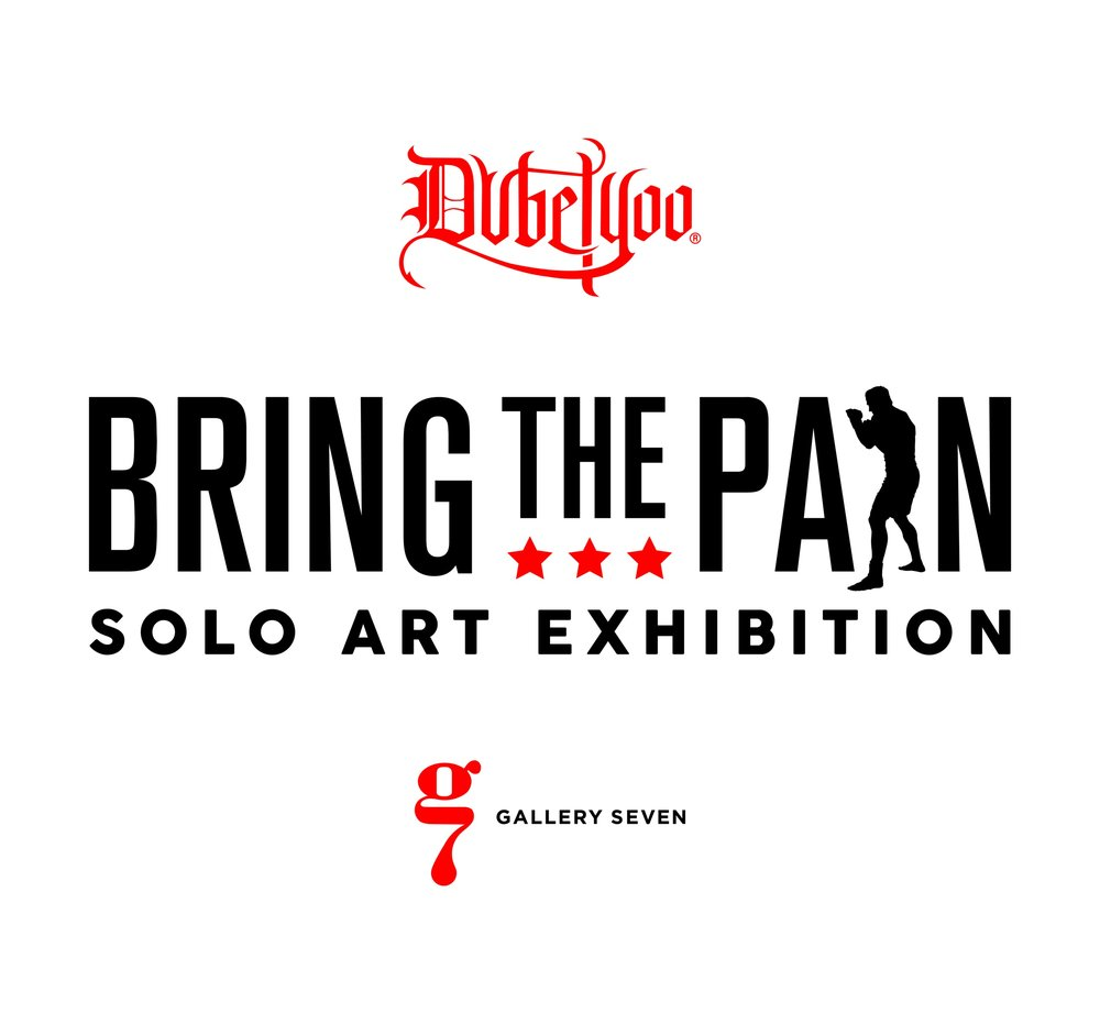 - BRING THE PAIN | January 19 – February 14, 2019 | Gallery Seven by Brenda Joyce is pleased to announce the opening of BRING THE PAIN, a new collection by DUBELYOO, an Atlanta local whose artwork is featured around the world. BRING THE PAIN uses boxing and combat sports as a vehicle to explore the full-on confrontation of fear.January 19 – February 14, 2019 | Gallery Seven by Brenda Joyce is pleased to announce the opening of BRING THE PAIN, a new collection by DUBELYOO, an Atlanta local whose artwork is featured around the world. BRING THE PAIN uses boxing and combat sports as a vehicle to explore the full-on confrontation of fear.