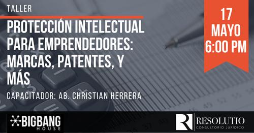PROTECCIÓN INTELECTUAL PARA EMPRENDEDORES_ MARCAS, PATENTES, Y MÁS (2).png