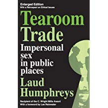 Tearoom Trade: Impersonal Sex in Public Spaces - Laud Humphreys