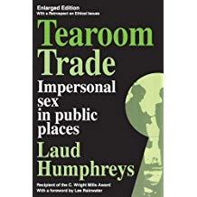 Tearoom Trade: Impersonal Sex in Public Spaces - Laud Humphreys