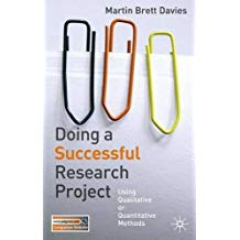 Doing a Successful Research Project: Using Qualitative or Quantitative Methods - Martin Brett Davies