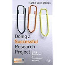 Doing a Successful Research Project: Using Qualitative or Quantitative Methods - Martin Brett Davies