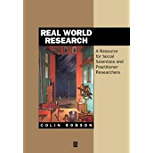 Real World Research: A Resource for Social Scientists and Practioner-Researchers - Colin Robson
