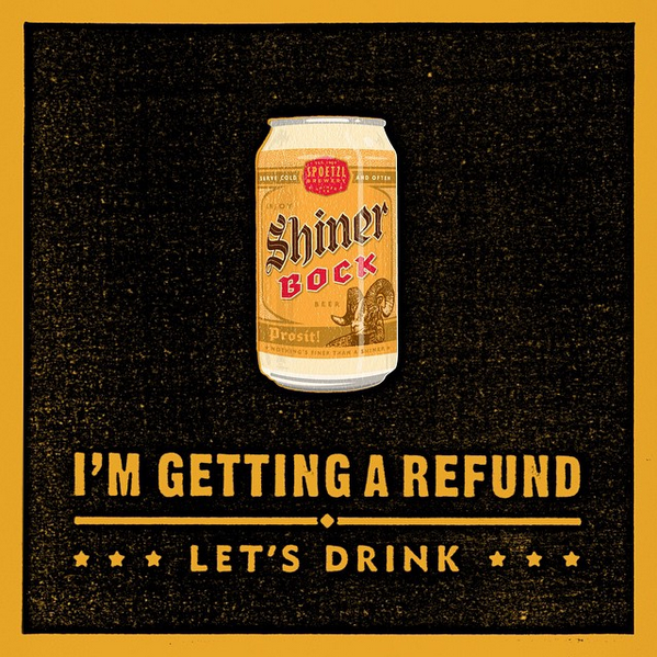 Happy #TaxDay. Celebrate with a Shiner.