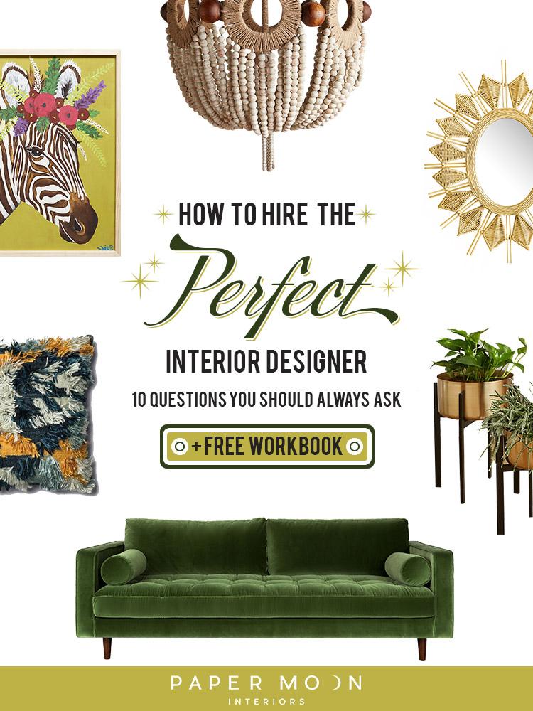 10 Questions To Ask Before Hiring An Interior Designer U2014 Paper Moon  Interiors