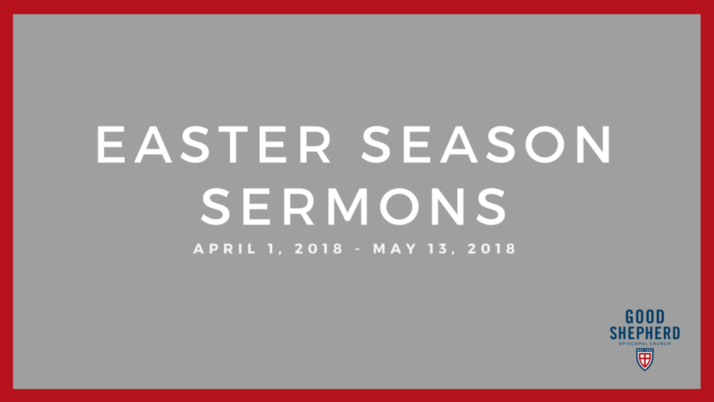 Easter Season Sermons 2018