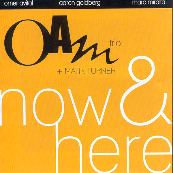 OAM trio + Mark Turner - Now & Here