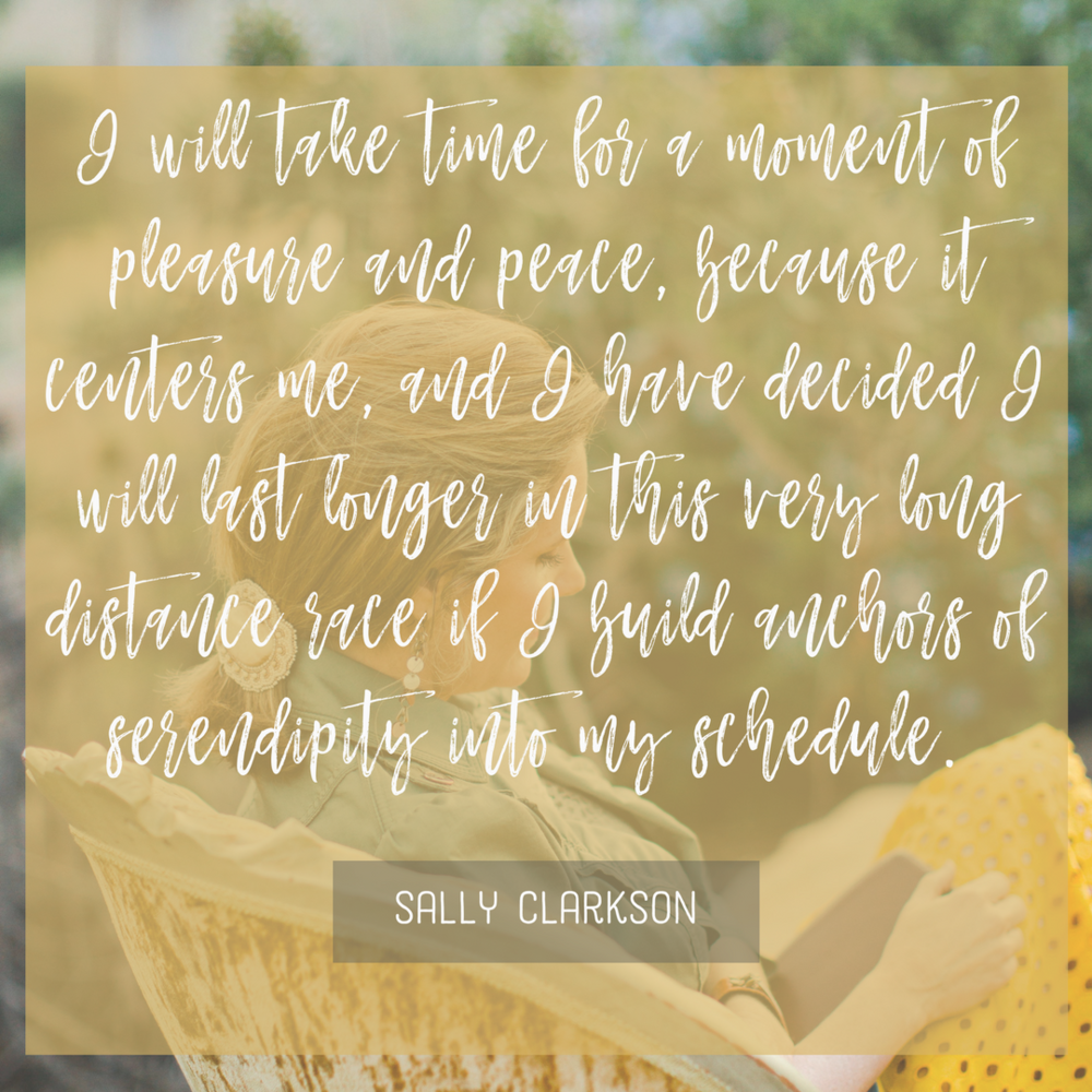 I will take time for a moment of pleasure and peace...quote by Sally Clarkson | www.wendyspeake.com