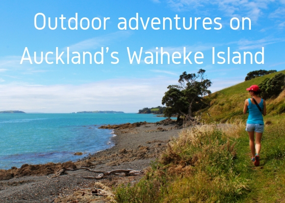 things to do outdoors on Waiheke island in Auckland new Zealand