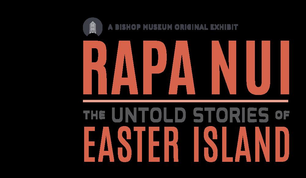 Bishop Museum Rapa Nui Exhibit  https://www.bishopmuseum.org/rapa-nui/