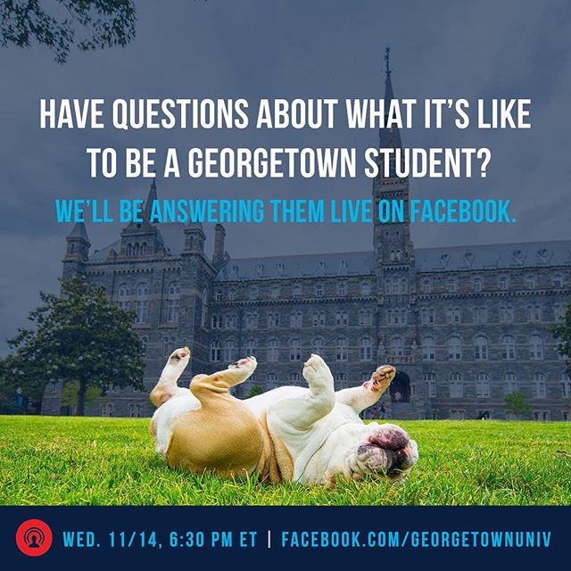 We are excited to announce our Facebook Live event! Tune in on Wednesday, 11/14 at 6:30pm (EST), to ask a panel of current students all of your questions about Georgetown!