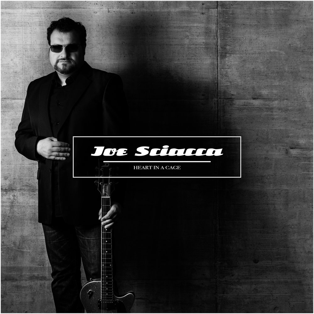 Joe Sciacca - Heart in a Cage (Download Single)