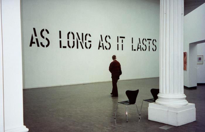 Lawrence Weiner, As Long As It Lasts, 1992. Visual statement.