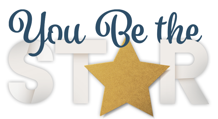 Your 15 minutes of fame are here. - You Be the Star, Thursday, May 16, 2019Click here for more information.