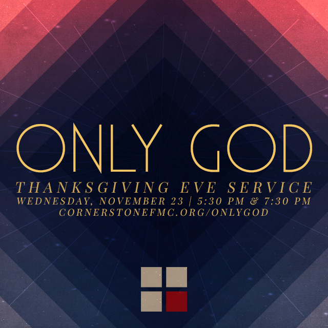 1 Only God Thanksgiving Eve | 2016