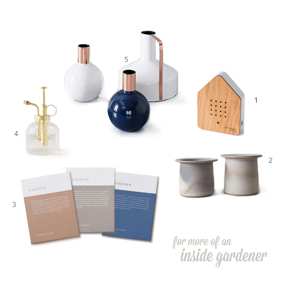 01   Zwitscherbox  Motion Sensor Bird Songs  €55.00  02   Meredith Metcalf handmade  Flat Rim Pots  $140  03   The Kinfolk  Notecards Bundle  $40  04   Urban Outfitters  Glass Plant Mister  $14  05   West Elm  Enamel + Copper Vases  $19 + $59
