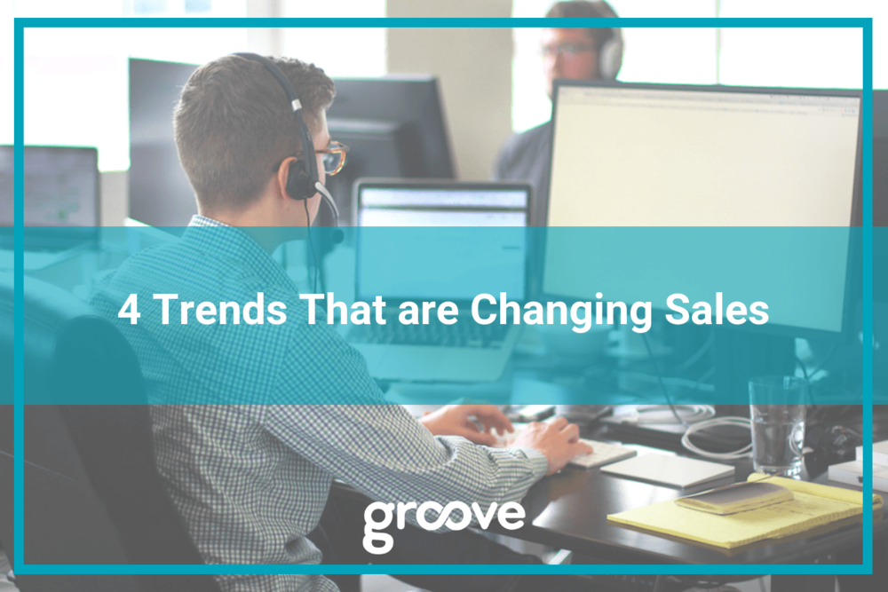 4-trends-that-are-changing-sales-groove-blog