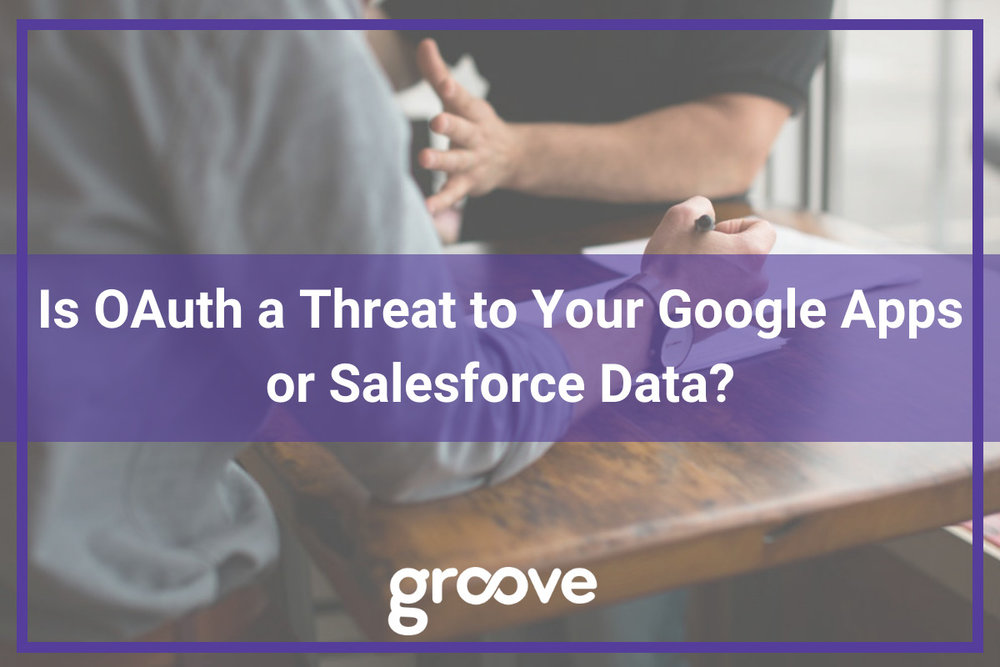 Is OAuth a Threat to Your Google Apps or Salesforce Data