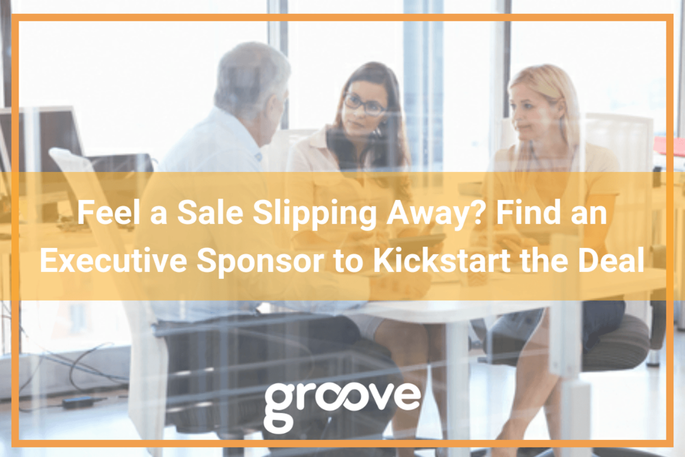 Feel-A-Sale-Slipping-Away-Find-An-Executive-Sponsor-To-Kickstart-The-Deal-Groove-Blog.png